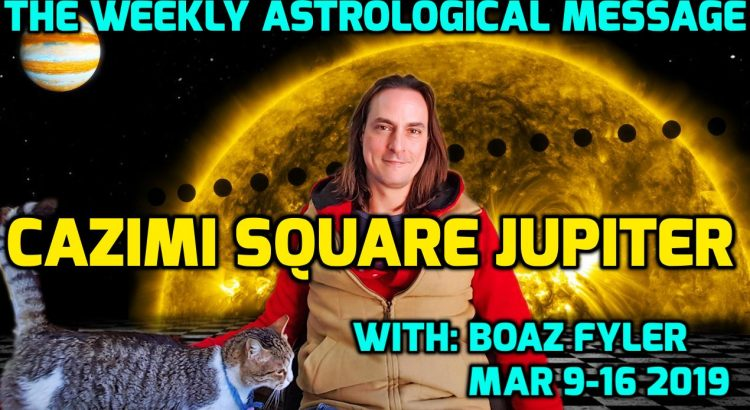 Cazimi Square Jupiter - The Weekly Astrological Message with